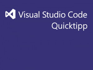 Visual Studio Code Quicktipp