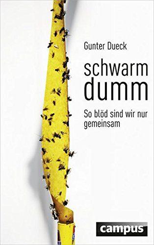 Rezension: Schwarmdumm - Gunter Dueck | Norbert Eder