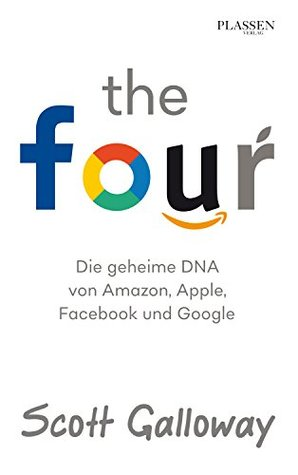 The Four - Die geheime DNA von Amazon, Apple, Facebook und Google